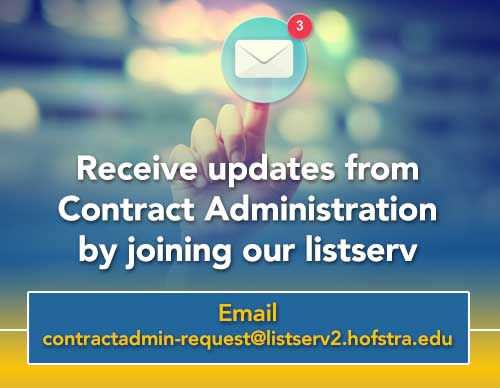 Receive updates from Contract Administration by joining our listserv contractadmin@listserv2.hofstra.edu