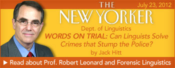 Read about Professor Robert Leonard and Forensic Linguistics in the July 23, 2012 issue of The New Yorker