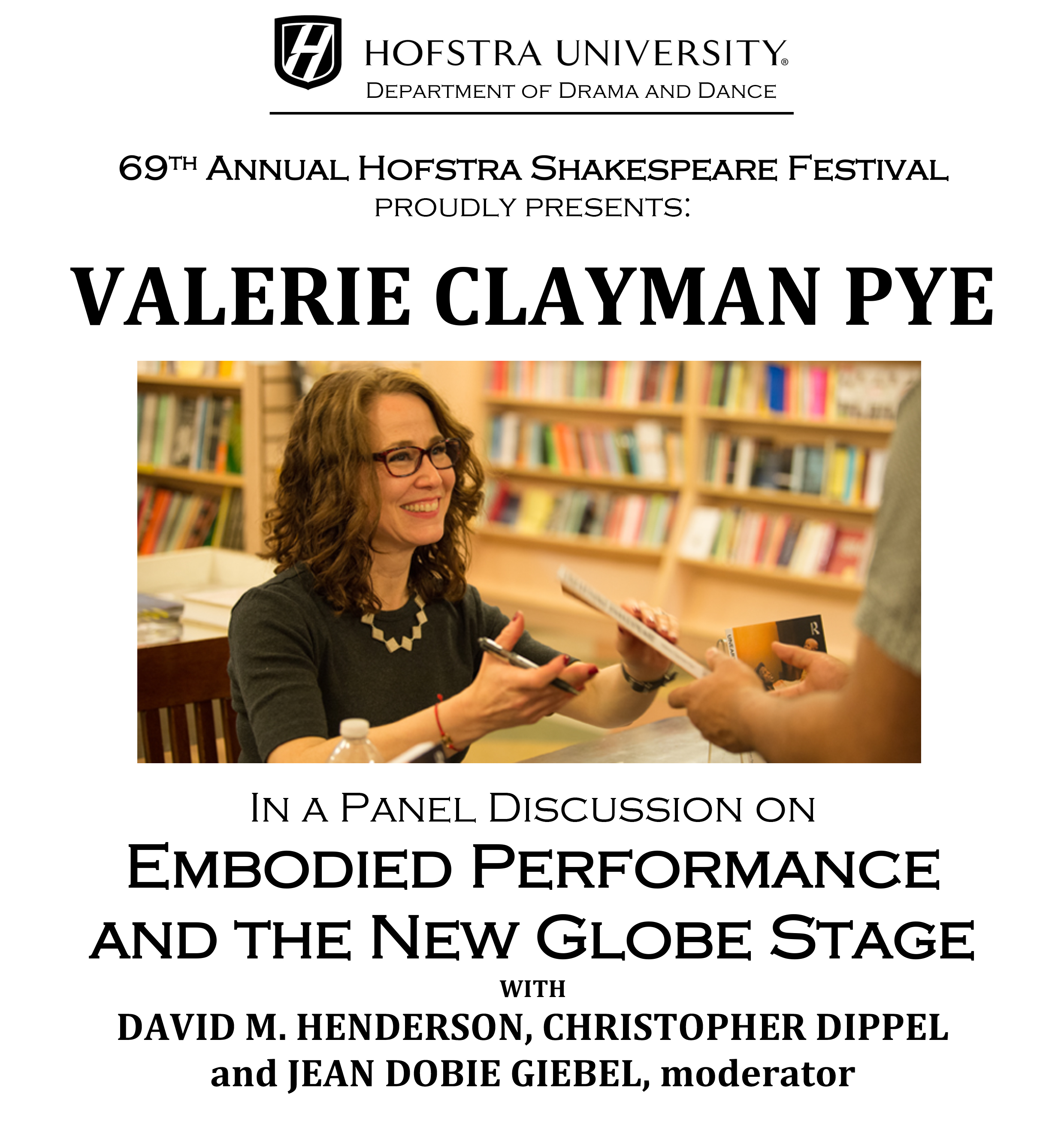 Hofstra University, Department of Drama and Dance, The 69th Annual Hofstra Shakespeare Festival proudly presents: Valerie Clayman Pye. In a panel discussion on embodied performance and the new globe stage with David M Henderson, Christopher Dippel and Jean Dobie Giebel, moderator