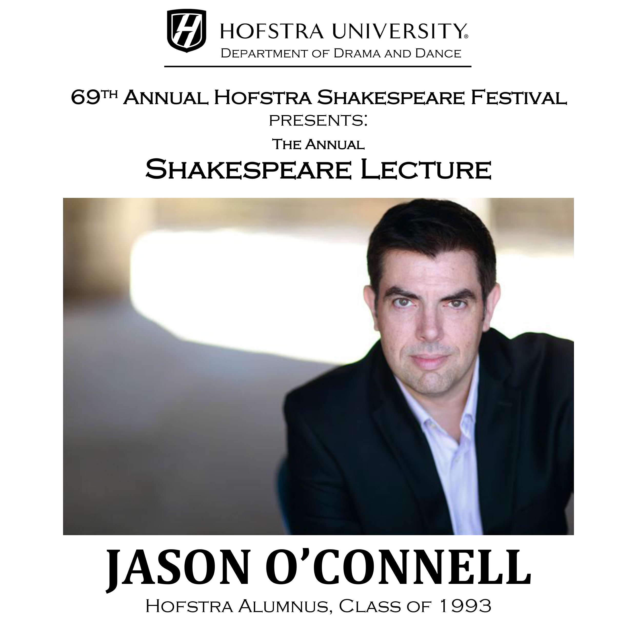 Hofstra University, Department of Drama and Dance, The 69th Annual Hofstra Shakespeare Festival presents the Annual Shakespeare Lecture. Jason O'Connell Hofstra Alumnus, Class of 1993