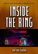 John DiGaetani, Inside the Ring: Essays on Wagner's Opera Cycle