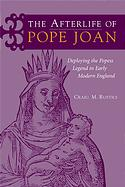 Craig Rustici, The Afterlife of Pope Joan: Deploying the Popess Legend in Early Modern England