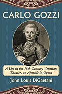 John DiGaetani, Carlo Gozzi: A Life in the l8th Century Venetian Theater, An Afterlife in Opera