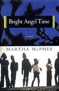 Martha McPhee, Bright Angel Time