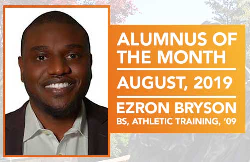 Alumnus of the Month | August, 2019 | Ezron Bryson, BS Athletic Training, '09