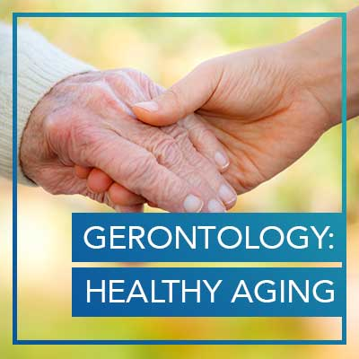Gerontology: Healthy Aging