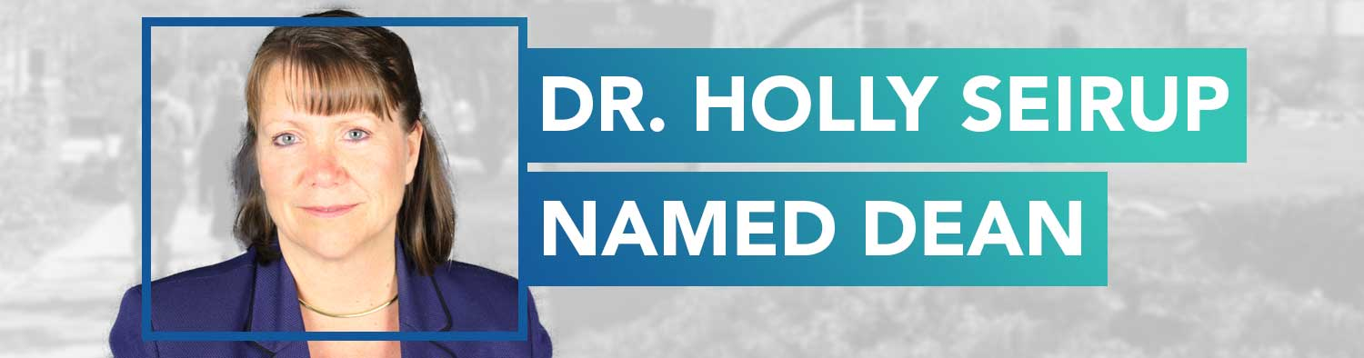 Dr. Holly Seirup Named Dean