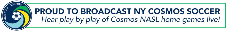 PROUD TO BROADCAST NY COSMOS SOCCER