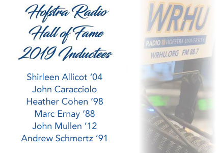 Hofstra Radio Hall of Fame 2019 Inductees: Shirleen Allicot '04, John Caracciolo, Heather Cohen '98, Marc Ernay '88, John Mullen '12, Andrew Schmertz '91