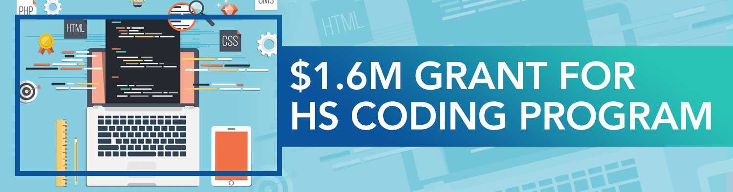 $1.6M GRANT FOR HS CODING PROGRAM
