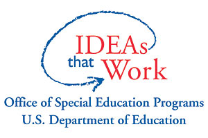 Ideas that Work - Office of Special Education Programs, U.S. Department of Education
