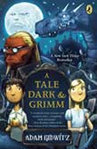 Adam Gidwitz's book cover - A Tale Dark and Grimm