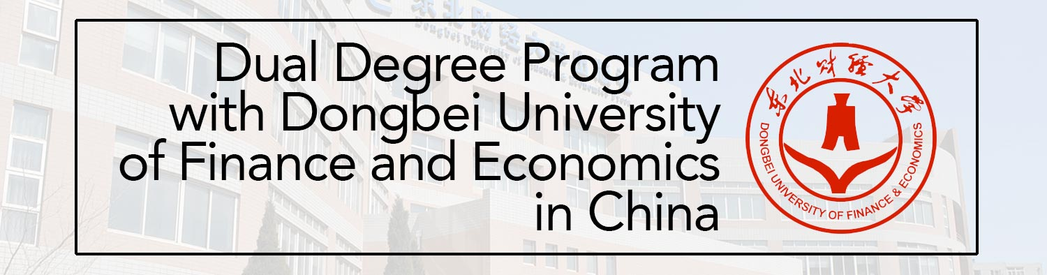 Dual Degree Program with Dongbei University of Finance and Economics in China