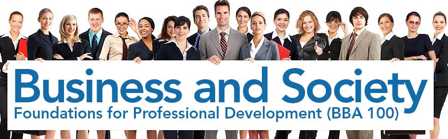 Business and Society – Foundations for Professional Development (BBA 100)