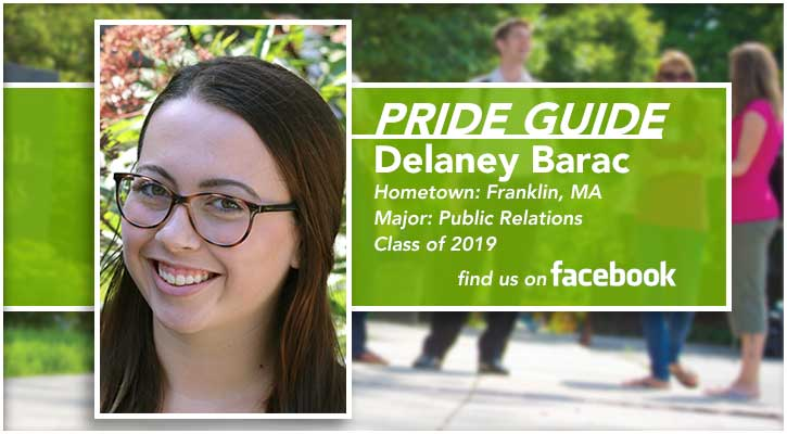 Pride Guide: Delaney Barac | Hometown: Franklin, MA | Major: Public Relations | Class of 2019 | Find us on Facebook