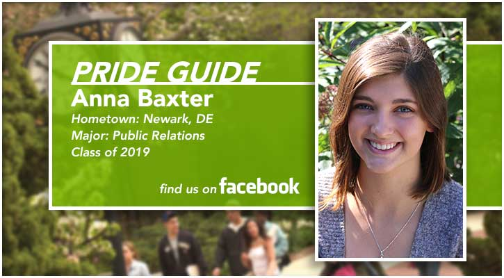 Pride Guide: Anna Baxter | Hometown: Newark, DE | Major: Public Relations | Class of 2019 | Find us on Facebook