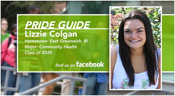 Pride Guide: Lizzie Colgan | Hometown: East Greenwich, RI | Major: Community Health | Class of 2020 | Find us on Facebook