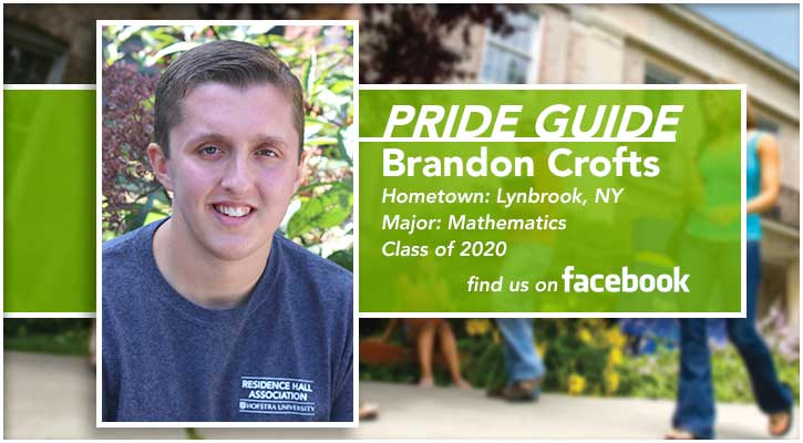 Pride Guide: Brandon Crofts | Hometown: Lynbrook, NY | Major: Mathematics | Class of 2020 | Find us on Facebook