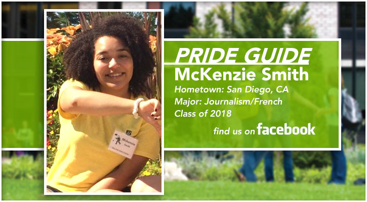Pride Guide: McKenzie Smith | Hometown: San Diego, CA | Major: Journalism/French | Class of 2018 | Find us on Facebook