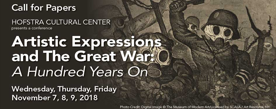 Call for Papers: Hofstra Cultural  Center presents a conference Artistic Expressions and The Great War: A Hundred Years On • Wednesday, Thursday, Friday • November 7, 8, 9, 2018 • Photo Credit: Digital Image © The Museum of Modern Art/Licensed by Scala/ Art Resources, NY