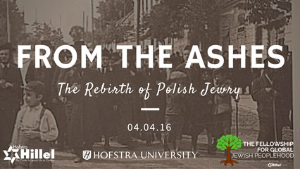 FROM THE ASHES: THE REBIRTH OF POLISH JEWRY