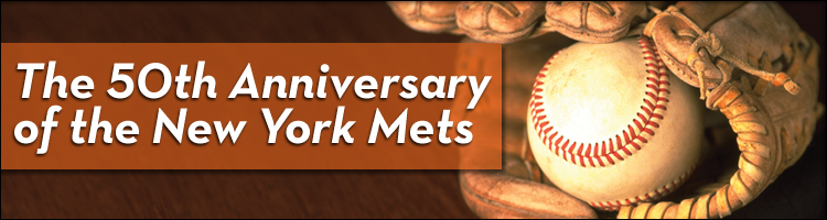 The 50th Anniversary of the New York Mets