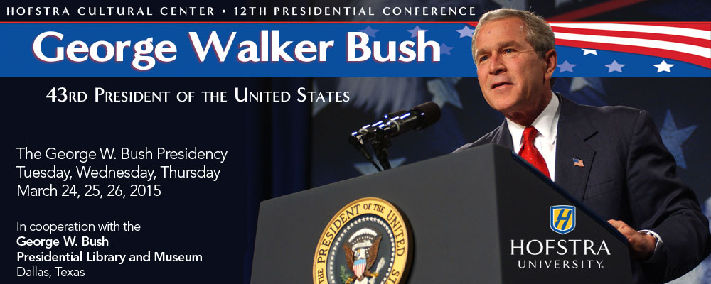 Conference on the George W. Bush Presidency - March 24-26, 2015