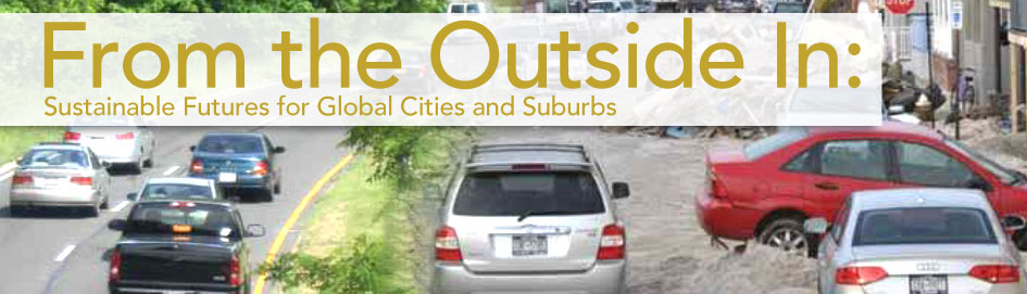 From the Outside In: Sustainable Futures for Global Cities and Suburbs