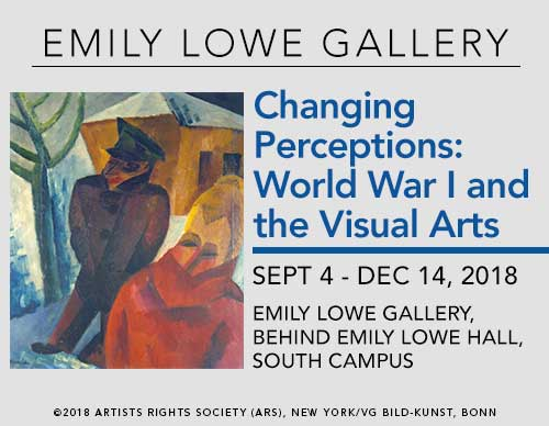 Changing Perceptions: World War I and the Visual Arts | September 4-December 14, 2018 | Emily Lowe Gallery, Behind Emily Lowe Hall, South Campus