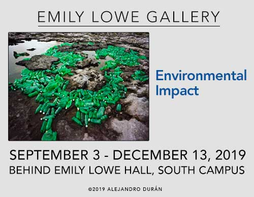Environmental Impact | September 3-December 13, 2019 | Emily Lowe Gallery, behind Emily Lowe Hall, South Campus