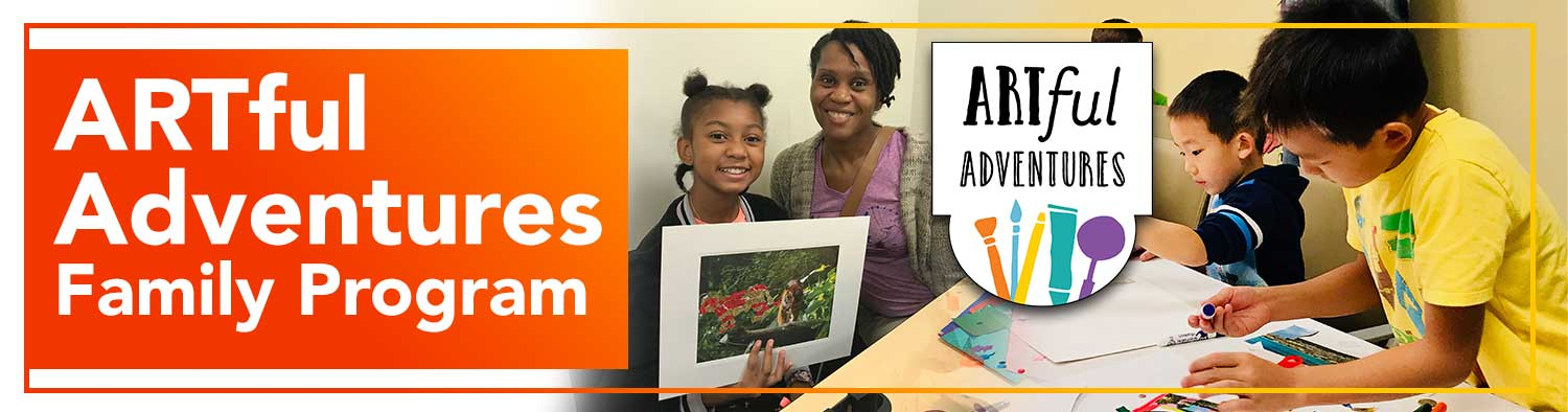 ARTful Adventures Family Program