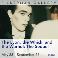 Filderman Gallery - The Lyon, the Which and the Warhol The Sequel - May 28 - Sept 15
