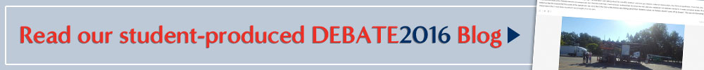 Read our student-produced DEBATE2016 Blog