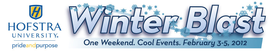Hofstra University - WinterBlast - February 3-5, 2012