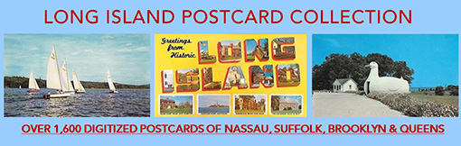 Long Island Postcard Collection: Over 1,600 Digitized Postcards of Nassau, Suffolk, Brooklyn & Queens