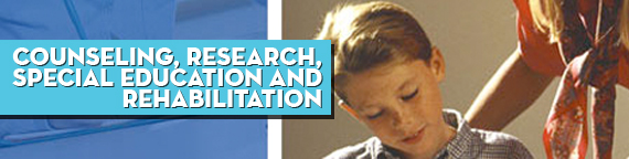 Counseling, Research, Special Education, and Rehabilitation: Special Education & Early Childhood Special Education