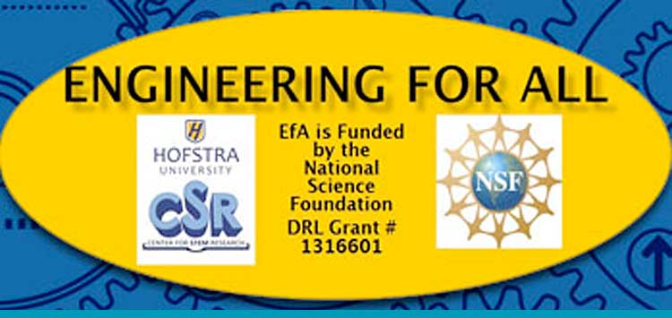 Engineering for All - EfA is Funded by the National Science Foundation DRL Grant #1316601