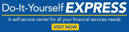Do-It-Yourself Express - A self-service center for all your financial services needs.