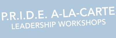P.R.I.D.E. A-La-Carte Leadership Workshop