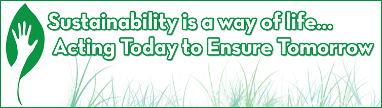 Sustainability is a way of life… Acting Today to Ensure Tomorrow