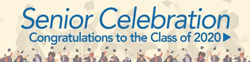 Senior Celebration - Congratulations to the Class of 2020