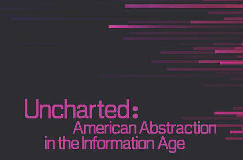 Uncharted: American Abstraction in the Information Age