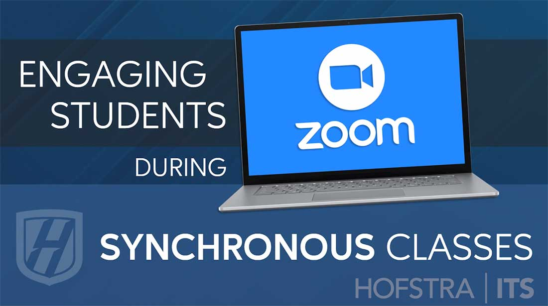 Engaging Students During Synchronous Classes - Hofstra ITS