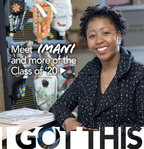 Meet Imani and more of the Class of '20 - I Got This